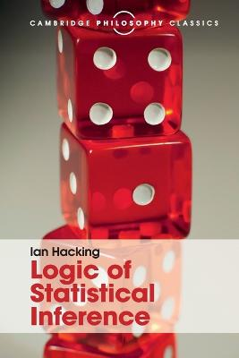 Logic of Statistical Inference by Ian Hacking