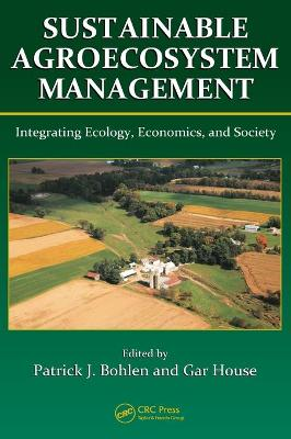 Sustainable Agroecosystem Management by Patrick J. Bohlen