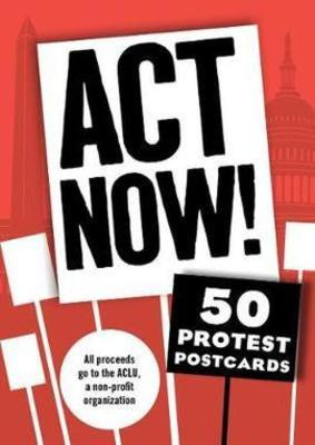 Act Now!: 50 Protest Postcards by Chronicle Books
