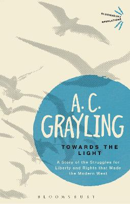 Towards the Light by Professor A. C. Grayling