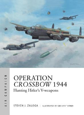 Operation Crossbow 1944 by Steven J. Zaloga