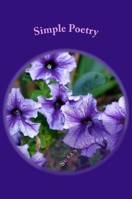 Simple Poetry by Susan P Murray