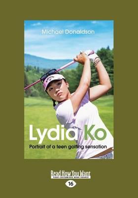 Lydia Ko Portrait of a teen golfing sensation by Michael Donaldson