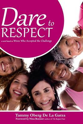 Dare to Respect by Tammy Oberg De La Garza