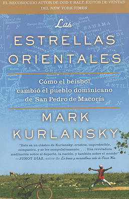 Las Estrellas Orientales: Como el beisbol cambio el pueblo dominicano de San Pedro deMacoris book