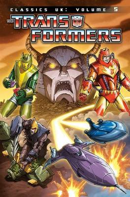Transformers Classics Uk Volume 5 by Simon Furman