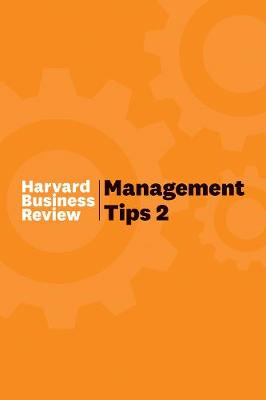 Management Tips 2: From Harvard Business Review by Harvard Business Review