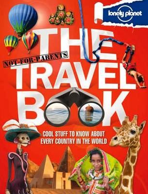Lonely Planet Not-For-Parents The Travel Book by Jane Price