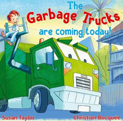 The Garbage Trucks Are Coming Today! by Susan Taylor