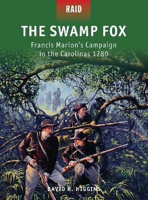 The Swamp Fox by David R. Higgins