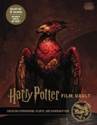 Harry Potter: The Film Vault - Volume 5: Creature Companions, Plants, and Shape-Shifters by Jody Revenson
