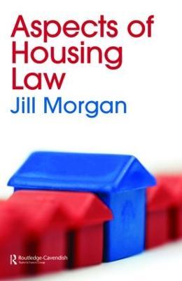 Aspects of Housing Law by Jill Morgan