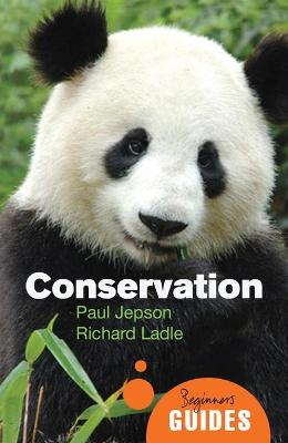 Conservation: A Beginner's Guide by Paul Jepson