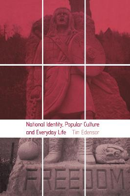 National Identity, Popular Culture and Everyday Life by Tim Edensor