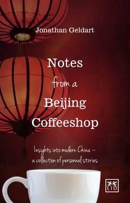 Notes from a Beijing Coffeeshop by Jon Geldart