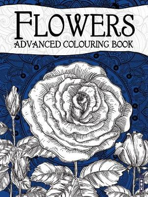 Flowers Advanced Colouring Book by null