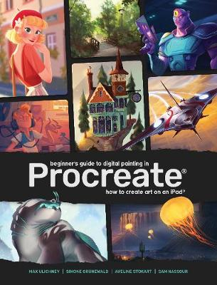 Beginner's Guide to Digital Painting in Procreate: How to Create Art on an iPad (R) book