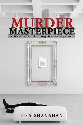 Murder Masterpiece by Lisa Shanahan