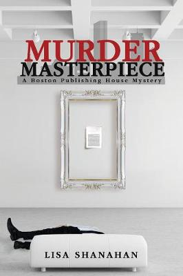 Murder Masterpiece by Lisa Shanahan