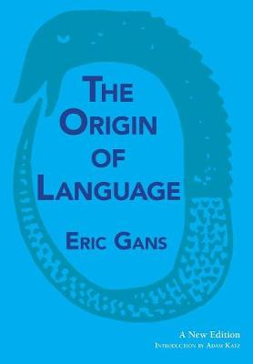 The Origin of Language: A New Edition by Adam Katz