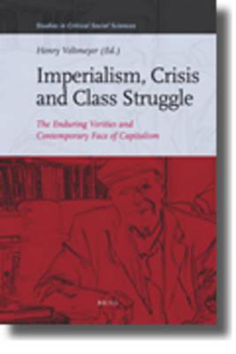 Imperialism, Crisis and Class Struggle by Fernando Ignacio Leiva