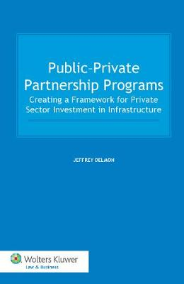 Public-Private Partnership Programs by Jeffrey Delmon