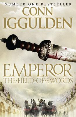 Emperor: #3 The Field of Swords by Conn Iggulden