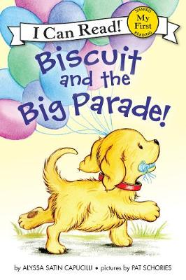 Biscuit And The Big Parade! by Alyssa Satin Capucilli