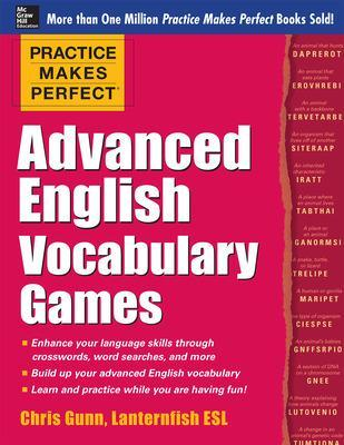 Practice Makes Perfect Advanced English Vocabulary Games by Chris Gunn
