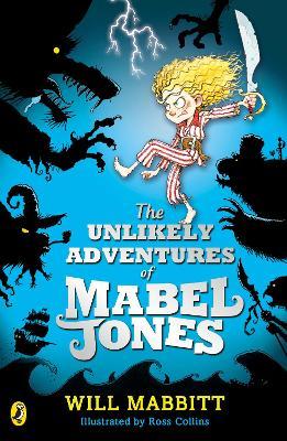 Unlikely Adventures of Mabel Jones by Will Mabbitt