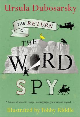 Return of The Word Spy by Ursula Dubosarsky