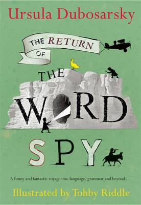 Return of The Word Spy by Ursula Dubosarsky