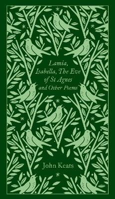 Lamia, Isabella, The Eve of St Agnes and Other Poems book