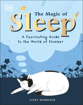 The Magic of Sleep: . . . and the Science of Dreams book