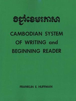 Cambodian System of Writing and Beginning Reader by Franklin E. Huffman