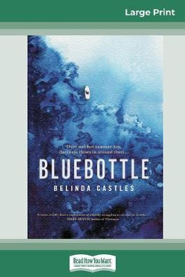 Bluebottle (16pt Large Print Edition) by Belinda Castles