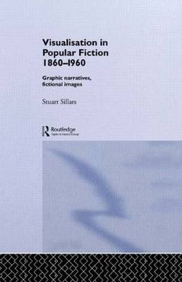 Visualisation in Popular Fiction 1860-1960 by Stuart Sillars