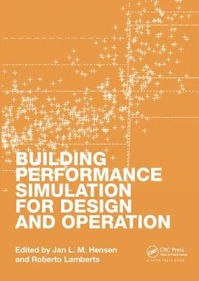 Building Performance Simulation for Design and Operation by Jan L. M. Hensen