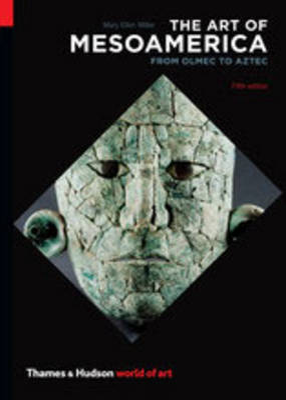 Art of Mesoamerica by Mary Ellen Miller