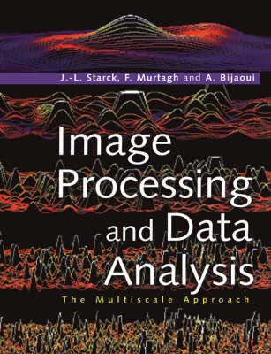 Image Processing and Data Analysis by Jean-Luc Starck
