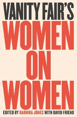 Vanity Fair's Women On Women by Radhika Jones