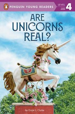 Are Unicorns Real? by Ginjer L. Clarke