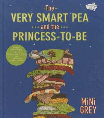 Very Smart Pea and the Princess-To-Be by Mini Grey