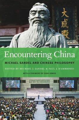 Encountering China: Michael Sandel and Chinese Philosophy by Michael J. Sandel
