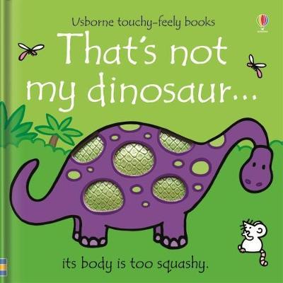 That's not my dinosaur... by Fiona Watt