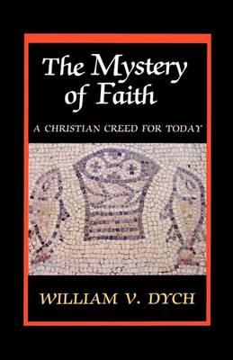 The Mystery of Faith by William V. Dych