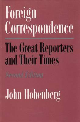 Foreign Correspondence 2nd Edition by John Hohenberg