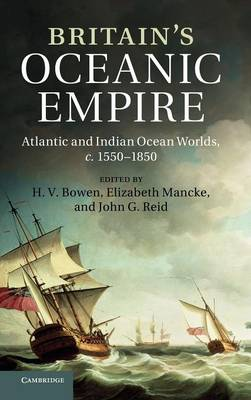 Britain's Oceanic Empire by H. V. Bowen