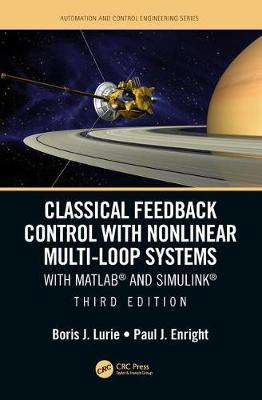 Classical Feedback Control with Nonlinear Multi-Loop Systems: With MATLAB (R) and Simulink (R), Third Edition by Boris J. Lurie