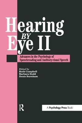 Hearing Eye II: The Psychology Of Speechreading And Auditory-Visual Speech book